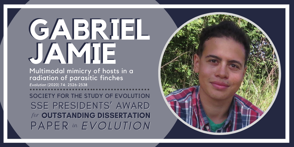Dr. Gabriel Jamie is awarded the SSE Presidents' Award for Outstanding Dissertation Paper in the journalEvolution
